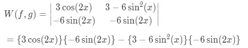 Solving the Wronskian for the preliminary solutions shown in equation 3